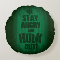 Stay Angry And Hulk Out Round Pillow