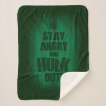 Stay Angry And Hulk Out Sherpa Blanket