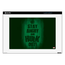 "Stay Angry And Hulk Out Skins For 15"" Laptops"