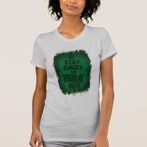 Stay Angry And Hulk Out T-Shirt