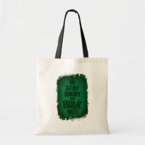 Stay Angry And Hulk Out Tote Bag