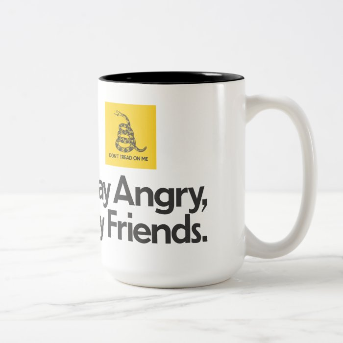 Stay Angry, My Friends - Don't Tread On Me mug
