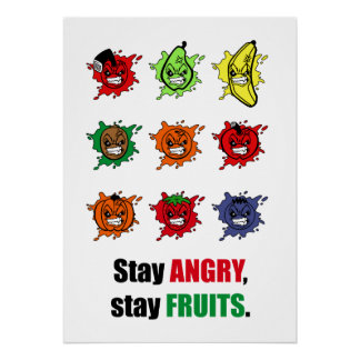 Stay Angry Stay Fruits Poster