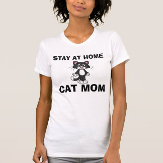 STAY AT HOME CAT MOM, T-shirts