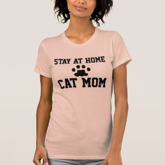 STAY AT HOME CAT MOM T-shirts, Funny T-Shirt