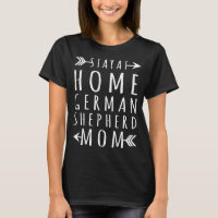 Stay At Home German Shepherd Mom T-Shirt
