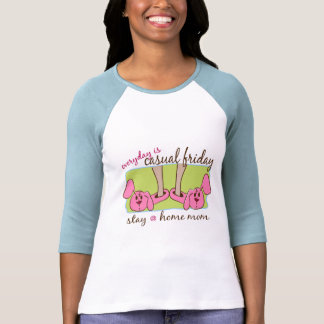 Stay at Home Mom T-shirts