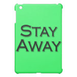 Stay Away Case For The iPad Mini