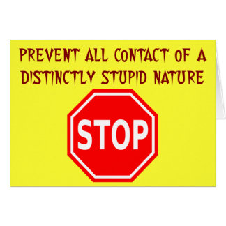 Stay away from & avoid stupid people cards