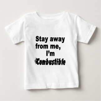 Stay Away From Me, I'm Combustible Cool Baby's Tee