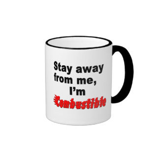 Stay Away From Me, I'm Combustible Cool Funny Cup