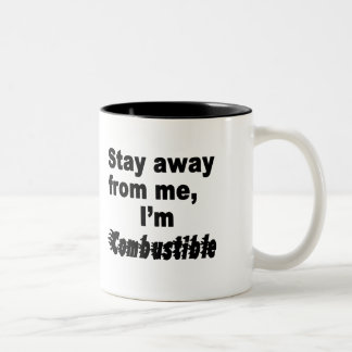 Stay Away From Me, I'm Combustible Cool Funny Cups