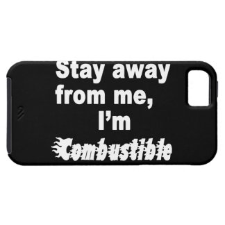 Stay Away From Me, I'm Combustible Cool Hot Saying iPhone SE/5/5s Case
