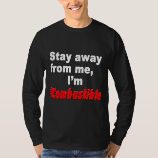 Stay Away From Me, I'm Combustible, Cool & Hot Tee