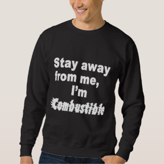Stay Away From Me, I'm Combustible, Cool Men's Tee