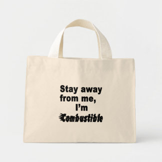 Stay Away From Me, I'm Combustible, Cool Quotation Mini Tote Bag