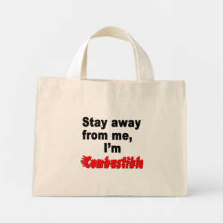 Stay Away From Me, I'm Combustible, Funny Meme Mini Tote Bag
