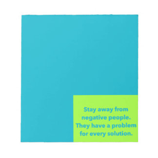 STAY AWAY FROM NEGATIVE PEOPLE QUOTES SAYINGS ADVI MEMO NOTEPADS