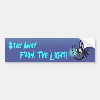 Stay Away From The Light! Car Bumper Sticker