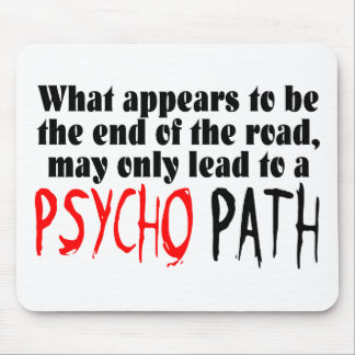 Stay Away From The Psycho Path Mouse Pad
