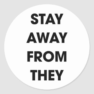 Stay Away From They Classic Round Sticker