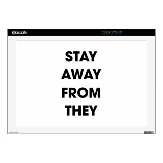 """Stay Away From They Decals For 17"""" Laptops"""