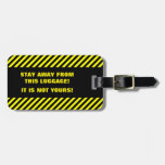 [ Thumbnail: Stay Away From This Luggage! It Is Not Yours! Luggage Tag ]
