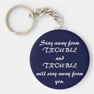 Stay Away from Trouble Basic Round Button Keychain