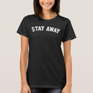 Stay Away Women's T-Shirt