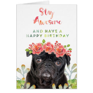 Stay Awesome and Have a Happy Birthday Pug Card