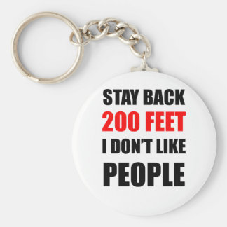 Stay Back 200 Feet: I Don't Like People Basic Round Button Keychain