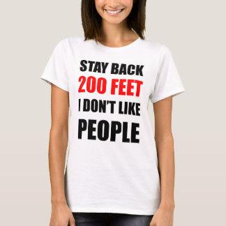 Stay Back 200 Feet: I Don't Like People T-Shirt