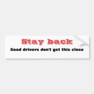 Stay back bumper sticker