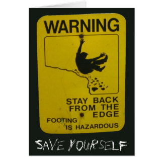 Stay back from the edge -- guy falling greeting card