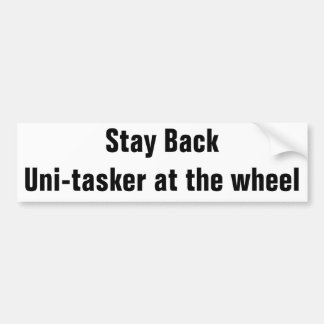 Stay Back - I Don't Multi-task Bumper Sticker