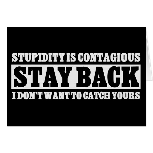 Stay Back: I don't want to be stupid like you Stationery Note Card