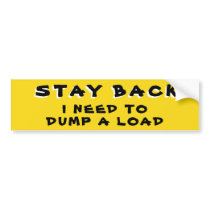 Stay Back I Need To Dump A Load Yellow Bumper Sticker