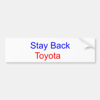 Stay Back, Toyota Bumper Sticker
