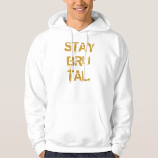 Stay Brutal (Customizable) Text Hoody
