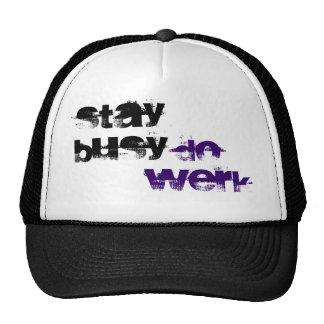 STAY BUSY, DO WERK TRUCKER HAT