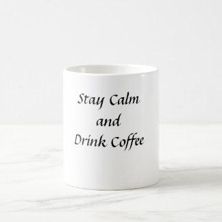 Stay Calm and Drink Coffee Coffee Mug