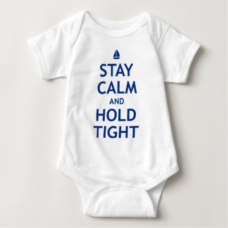 Stay Calm and Hold Tight Baby Bodysuit