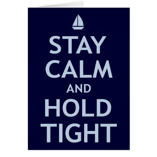 Stay Calm and Hold Tight Card