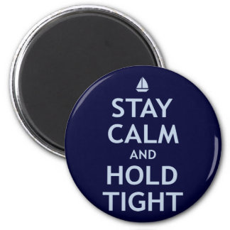 Stay Calm and Hold Tight Magnet