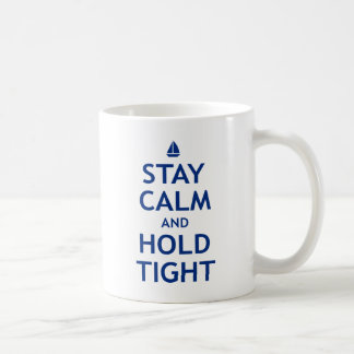 Stay Calm and Hold Tight Coffee Mug