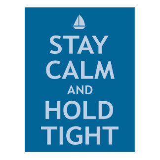 Stay Calm and Hold Tight Postcard