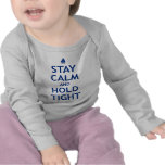 Stay Calm and Hold Tight Shirt