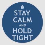 Stay Calm and Hold Tight Sticker