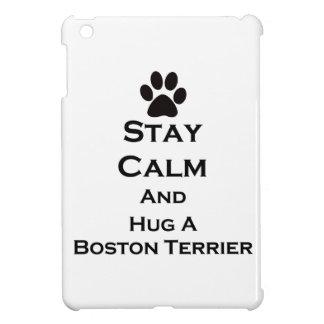 Stay Calm and Hug a Boston Terrier iPad Mini Covers