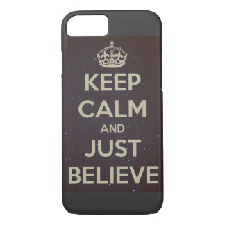 Stay Calm And Just Believe iPhone Case